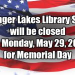 FLLS Closed May 29, 2017 For Memorial Day